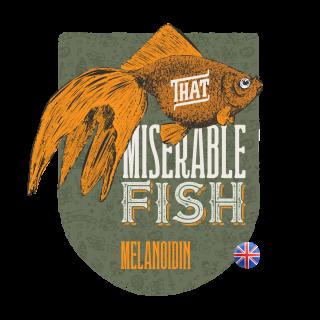 That Miserable Fish - Malta Melanoidina